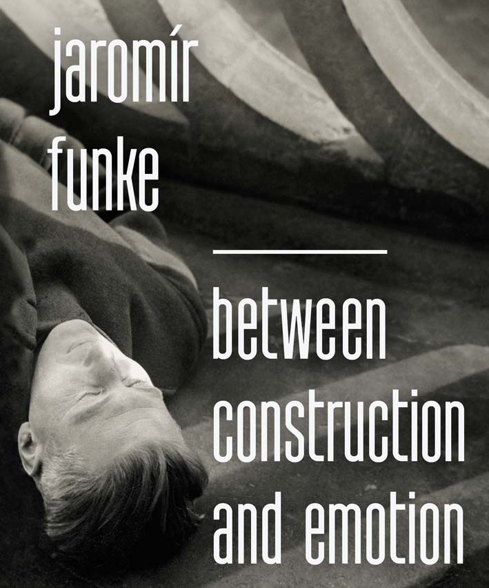 Jaromír Funke Between Construction and Emotion